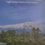 """""""L'acqua, la roccia e l'uomo: Lago Gurrida e Sciare di Santa Venera"""". Presentazione libro"""